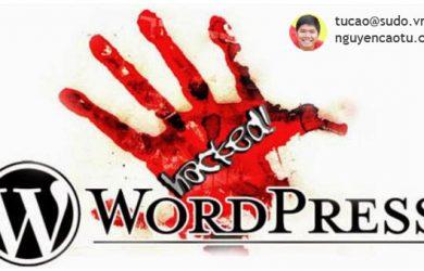 Hướng dẫn loại bỏ 100% mã độc khỏi WordPress bị hack (nhiễm mã độc)